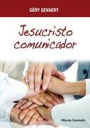 Jesucristo Comunicador - Editorial Monte Carmelo - Editorial Monte Carmelo