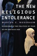 The New Religious Intolerance: Overcoming The Politics Of Fear In An Anxious Age - Martha C. Nussbaum - Harvard Univ Pr