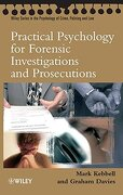 Practical Psychology for Forensic Investigations and Prosecutions - Mark R. Kebbell, Graham M. Davies - Wiley