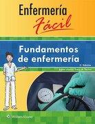 Enfermeria Facil. Fundamentos de Enfermeria (Enfermeria Facil / Easy Nursing)
