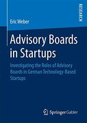 Advisory Boards in Startups: Investigating the Roles of Advisory Boards in German Technology-Based Startups
