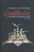 PRIMER CENTENARIO DE LA CONSTITUCION DEL PUEBLO MEXICANO 1917 - 2018