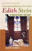una espiritualidad para hoy según edith stein. 20 temas de estudio y reflexión - f. javier sancho fermín - editorial monte carmelo