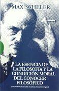 esencia de la filosofía y la condición moral del conocer filosófico - max scheler -