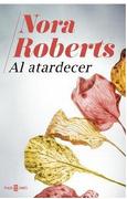 Al Atardecer - Nora Roberts - Plaza & Janés