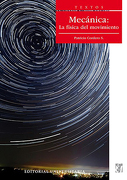 Mecánica. La Física del Movimiento - Patricio Cordero - Universitaria