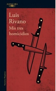 MisTresHomicidios - Luis Rivano - Alfaguara