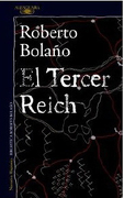 El Tercer Reich - Roberto Bolaño - Alfaguara