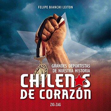 portada Chilenos de Corazon: Grandes Deportistas de Nuestra Historia