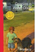 Gracias A Winn Dixie - Kate Dicamillo - Planeta Lector