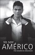 Yo Soy Américo - Américo, Mauricio Jürgensen - Ediciones B