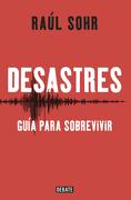 Desastres - Guía Para Sobrevivir - Raul Sohr - Debate