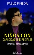 Niños con Capacidades Especiales (Manual Para Padres) - Pablo Pineda - Catalonia