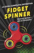 La Guia Completa Definitiva Fidget Spinners - Montena - Montena
