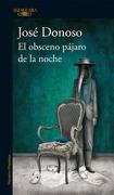 El Obsceno Pajaro de la Noche - Jose Donoso - Alfaguara