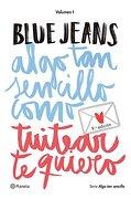 Algo tan Sencillo Como Tuitear te Quiero - Blue Jeans - Planeta
