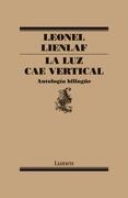 La luz cae Vertical. Antologia Bilingue - Leonel Lienlaf - Lumen