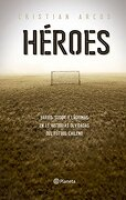 Héroes - Cristian Arcos - Planeta