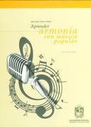 Aprender Armonía con Música Popular. Libro de Trabajo. Incluye cd - Juan Diego Gómez Correa - U. Distrital Francisco José De C