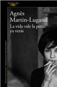 La Vida Vale La Pena, Ya Veras (libro en español) - Agnes Martin-Lugand - Alfaguara