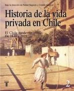 Historia de la Vida Privada en Chile (2) el Chile Moderno 1840 a 1925 - Rafael Sagredo Baeza,Cristian Gazmuri - Taurus