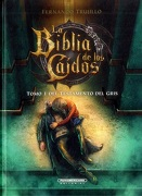 La Biblia de los Caidos 3. Tomo 1 del Testamento del Gris - Fernando Trujillo - Panamericana