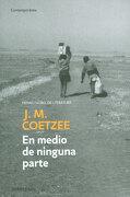 En Medio de Ninguna Parte - J.M. Coetzee - Penguin Random House