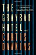 The Graybar Hotel: Stories (libro en Inglés)
