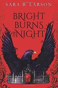 Bright Burns the Night (Dark Breaks the Dawn Duology) (libro en Inglés)