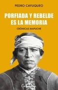 Porfiada y Rebelde es la Memoria - Pedro Cayuqueo - Catalonia