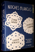 Noches Blancas - John Green,Maureen Johnson,Lauren Myracle - Nube De Tinta