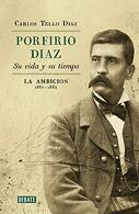portada Porfirio Díaz: Su Vida y su Tiempo - Tello DÍAz, Carlos - Debate