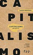 Capitalismo - Jason Brennan - Fpp