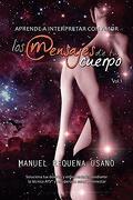 Aprende a Interpretar con Amor los Mensajes de tu Cuerpo - Manuel Requena Usano - Manuel Requena Usano
