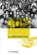 El Profundo sur - Andrés Rivera - Veintisiete Letras
