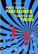 Ponte en sus Pantalones, Subete a sus Tacos - Ximena Torres Cautivo - Uqbar