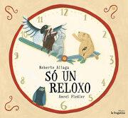 Só un Reloxo (libro en galician) - Roberto Aliaga Sanchez - FRAGATINA