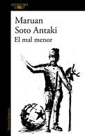 portada El mal menor - Maruan Soto Antaki - Alfaguara