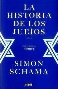 La Historia de los Judíos. Vol ii. Pertenencia, 1492-1900 - Simon Schama - Debate