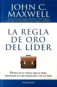 La Regla de oro del Líder - John C. Maxwell - Penguin Random House