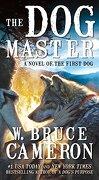 The dog Master: A Novel of the First dog (libro en Inglés)