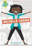 Be Bold, Baby: Michelle Obama (libro en Inglés)