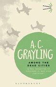 Among the Dead Cities: Is the Targeting of Civilians in war Ever Justified? (Bloomsbury Revelations) (libro en Inglés)