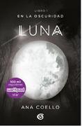 Luna (en la Oscuridad #1) - Ana Coello - B De Blok