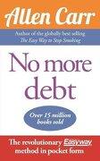 No More Debt: The Revolutionary Allen Carr's Easyway Method in Pocket Form (libro en Inglés)
