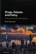 Drugs, Patents and Policy: A Contextual Study of Hong Kong (libro en Inglés)