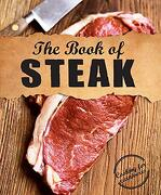 The Book of Steak: Cooking for Carnivores (libro en Inglés)