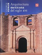 Arquitectura Mexicana del Siglo xvi - George Kubler - Fondo De Cultura Económica