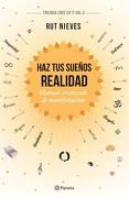 Haz tus Sueños Realidad. Manual Avanzado de Manifestación - Rut Nieves - Planeta