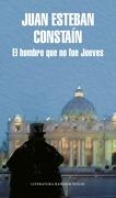 El Hombre que no fue Jueves - Juan Esteban Constain - Literatura Random House